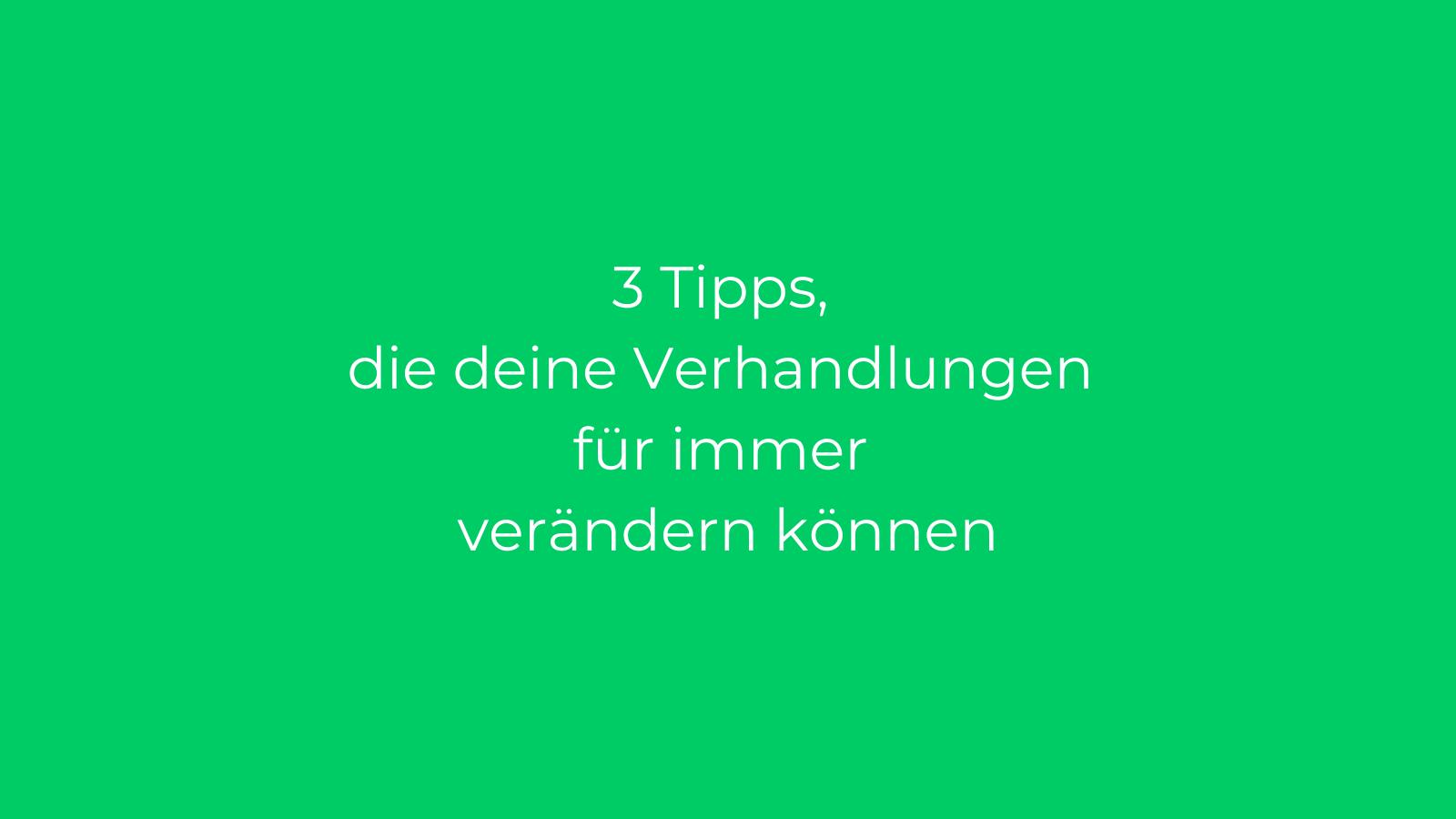 3 Tipps fuer Verhandlungen