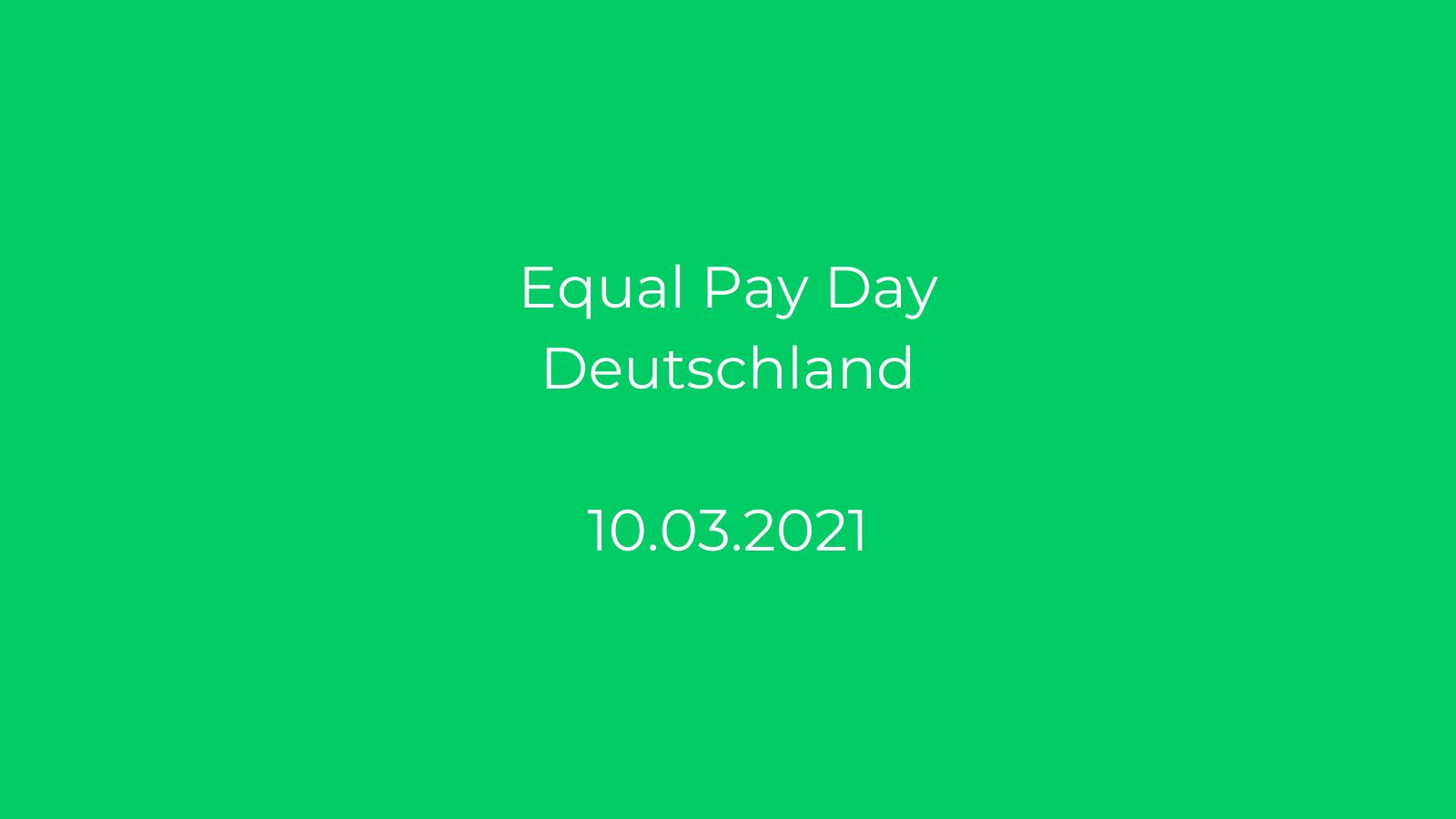 Equal Pay Day Deutschland 10.03.2021